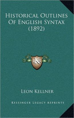 Historical Outlines Of English Syntax (1892)