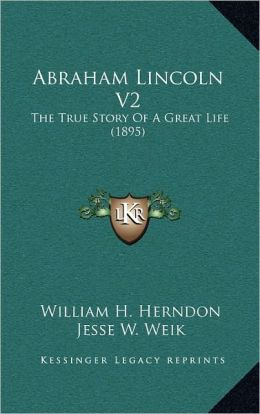 Abraham Lincoln V2: The True Story Of A Great Life (1895)