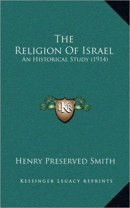 The Religion Of Israel: An Historical Study (1914)
