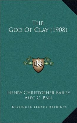 The God Of Clay (1908)