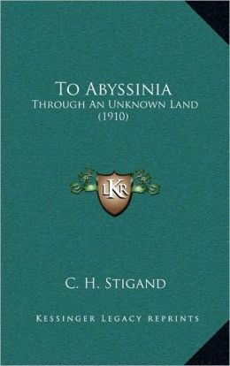 To Abyssinia: Through An Unknown Land (1910)