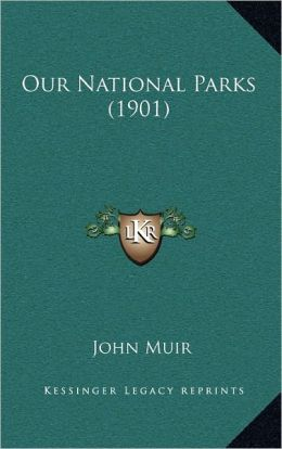Our National Parks (1901)