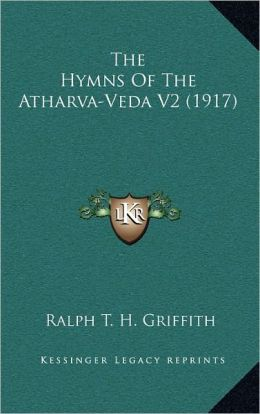 The Hymns Of The Atharva-Veda V2 (1917)
