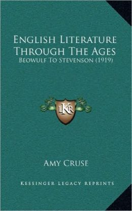 English Literature Through The Ages: Beowulf To Stevenson (1919)
