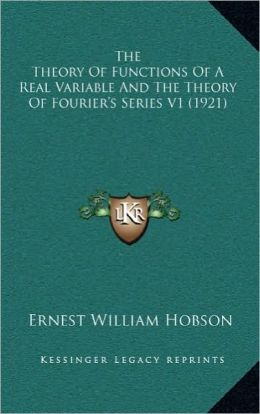 The Theory Of Functions Of A Real Variable And The Theory Of Fourier's Series V1 (1921)