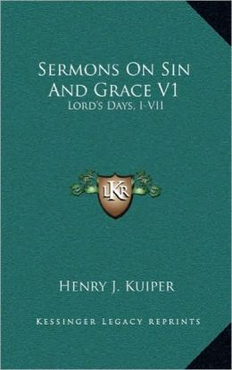 Sermons On Sin And Grace V1