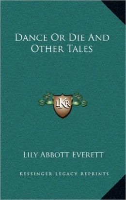 Dance Or Die And Other Tales