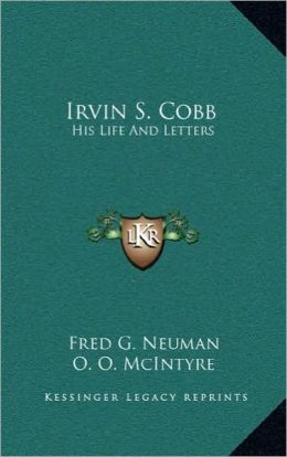 Irvin S. Cobb: His Life And Letters