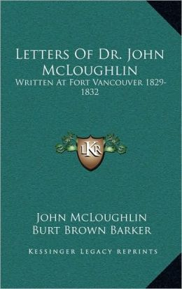 Letters Of Dr. John Mcloughlin