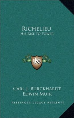Richelieu: His Rise To Power