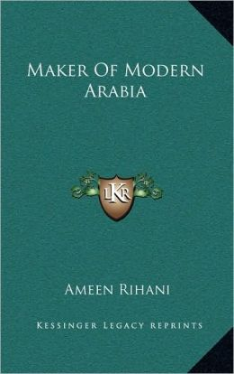 Maker Of Modern Arabia