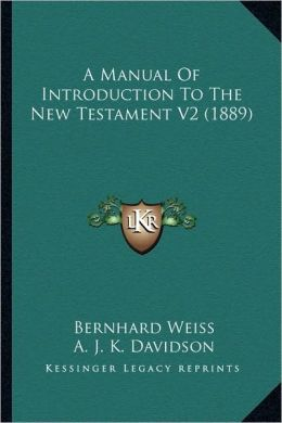 A Manual Of Introduction To The New Testament V2 (1889)