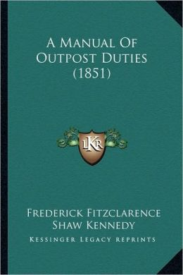 A Manual Of Outpost Duties (1851)