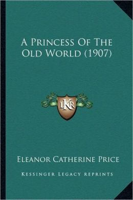 A Princess Of The Old World (1907)