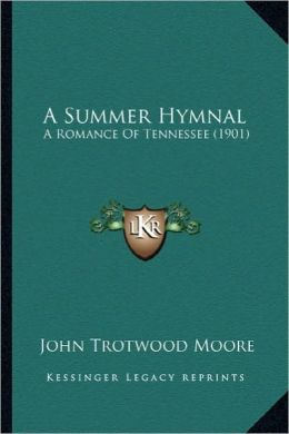 A Summer Hymnal: A Romance Of Tennessee (1901)