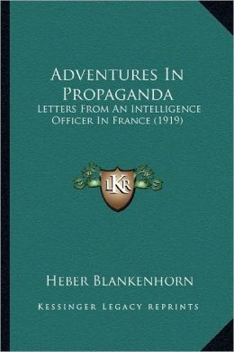Adventures In Propaganda: Letters From An Intelligence Officer In France (1919)