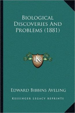 Biological Discoveries And Problems (1881)