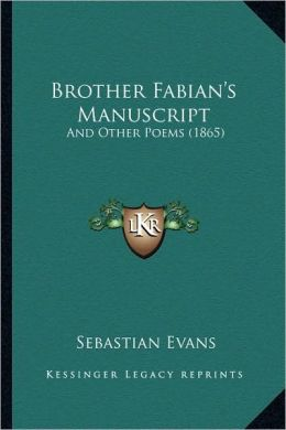 Brother Fabian's Manuscript: And Other Poems (1865)
