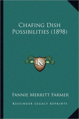 Chafing Dish Possibilities (1898)