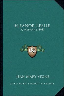 Eleanor Leslie: A Memoir (1898)
