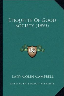 Etiquette Of Good Society (1893)