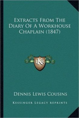 Extracts From The Diary Of A Workhouse Chaplain (1847)
