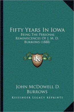 Fifty Years In Iowa: Being The Personal Reminiscences Of J. M. D. Burrows (1888)