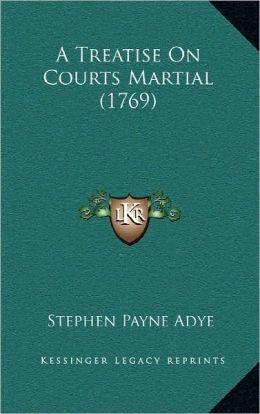 A Treatise On Courts Martial (1769)