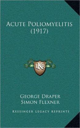 Acute Poliomyelitis (1917)