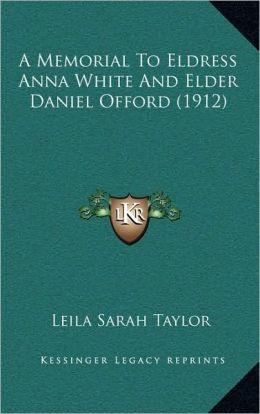 A Memorial To Eldress Anna White And Elder Daniel Offord (1912)