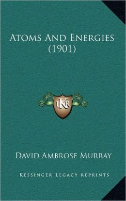 Atoms And Energies (1901)
