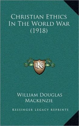 Christian Ethics In The World War (1918)