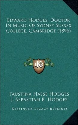 Edward Hodges, Doctor In Music Of Sydney Sussex College, Cambridge (1896)