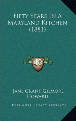 Fifty Years In A Maryland Kitchen (1881)