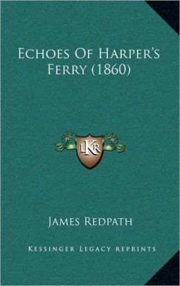 Echoes Of Harper's Ferry (1860)
