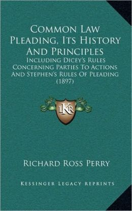 Common Law Pleading, Its History And Principles