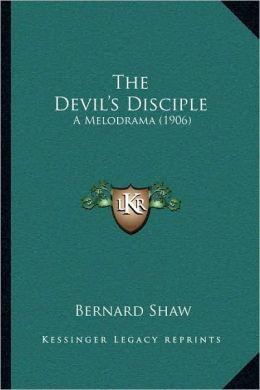 The Devil's Disciple: A Melodrama (1906)