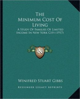 The Minimum Cost Of Living: A Study Of Families Of Limited Income In New York City (1917)