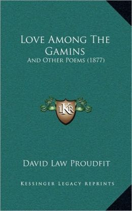 Love Among The Gamins: And Other Poems (1877)