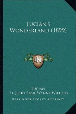Lucian's Wonderland (1899)
