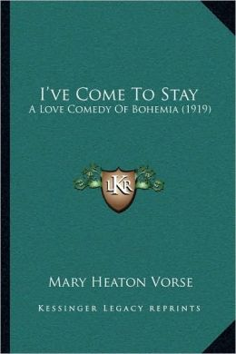 I've Come To Stay: A Love Comedy Of Bohemia (1919)