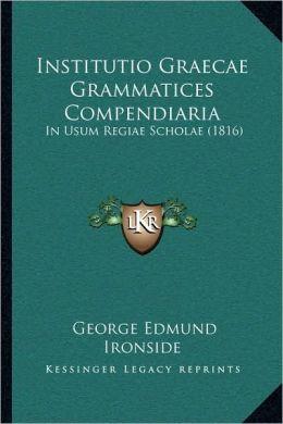 Institutio Graecae Grammatices Compendiaria: In Usum Regiae Scholae (1816)