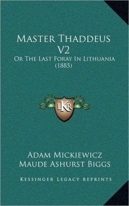 Master Thaddeus V2: Or The Last Foray In Lithuania (1885)