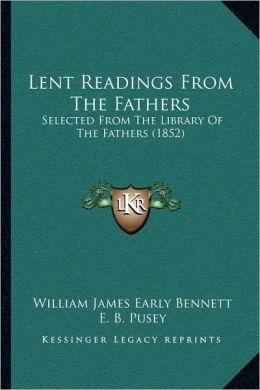 Lent Readings From The Fathers: Selected From The Library Of The Fathers (1852)