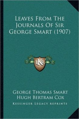 Leaves From The Journals Of Sir George Smart (1907)