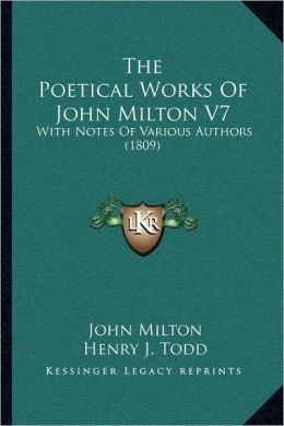 The Poetical Works Of John Milton V7: With Notes Of Various Authors (1809)