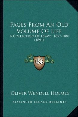 Pages From An Old Volume Of Life: A Collection Of Essays, 1857-1881 (1891)