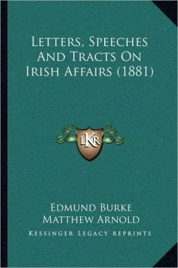 Letters, Speeches And Tracts On Irish Affairs (1881)