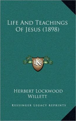 Life And Teachings Of Jesus (1898)