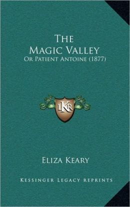 The Magic Valley: Or Patient Antoine (1877)